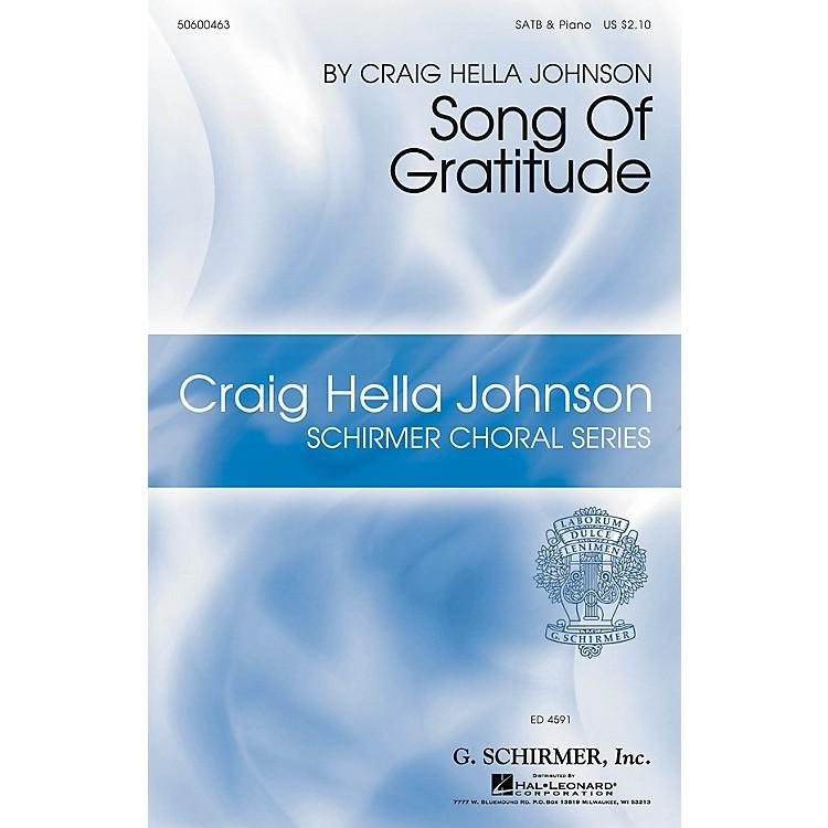 G. SchirmerSong of Gratitude (Craig Hella Johnson Choral Series) SATB composed by Craig Hella Johnson