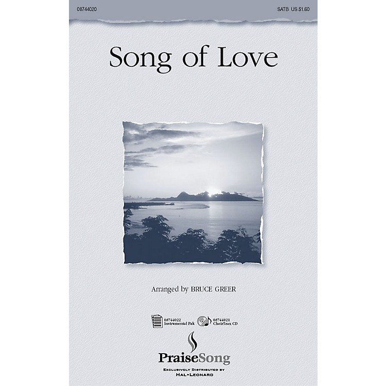 PraiseSongSong of Love SATB arranged by Bruce Greer