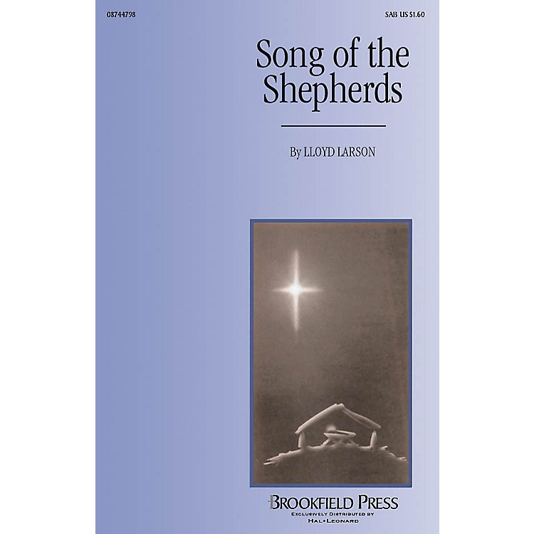 Hal LeonardSong of the Shepherds SAB composed by Lloyd Larson