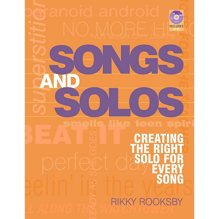 Hal LeonardSongs And Solos: Creating The Right Solo For Every Song
