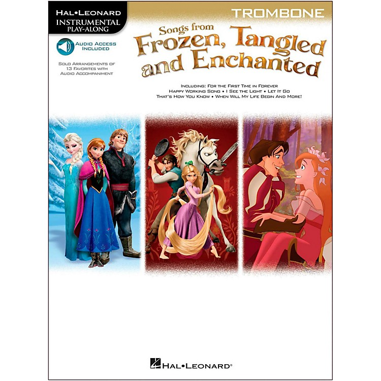 Hal LeonardSongs From Frozen, Tangled And Enchanted For Trombone - Instrumental Play-Along Book/Online Audio