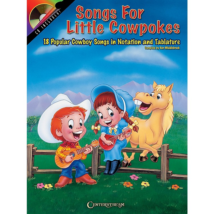 Centerstream PublishingSongs for Little Cowpokes Guitar Series Softcover with CD Written by Ron Middlebrook