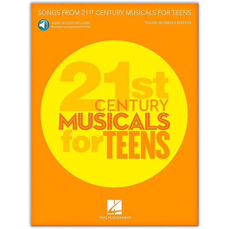 Hal LeonardSongs from 21st Century Musicals for Teens: Young Women's Edition  Book with Recorded Accompaniments (Audio Online)
