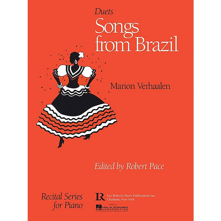 Lee Roberts Songs from Brazil (Multi-Level Duets, Levels II-III) Pace Duet Piano Education Series by Marion Verhaalen