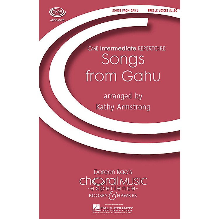 Boosey and HawkesSongs from Gahu (CME Intermediate) SSA A Cappella arranged by Kathy Armstrong