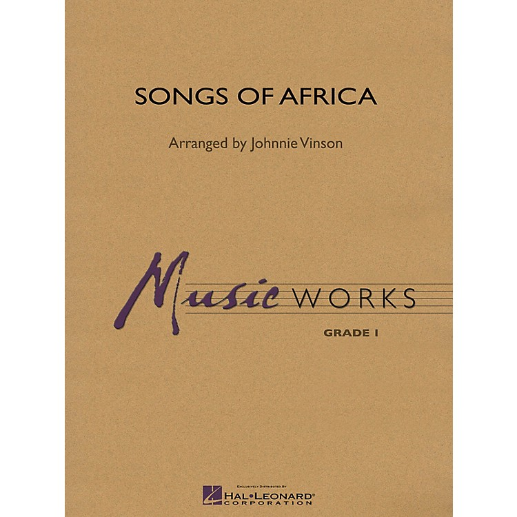 Hal LeonardSongs of Africa Concert Band Level 1.5 Arranged by Johnnie Vinson