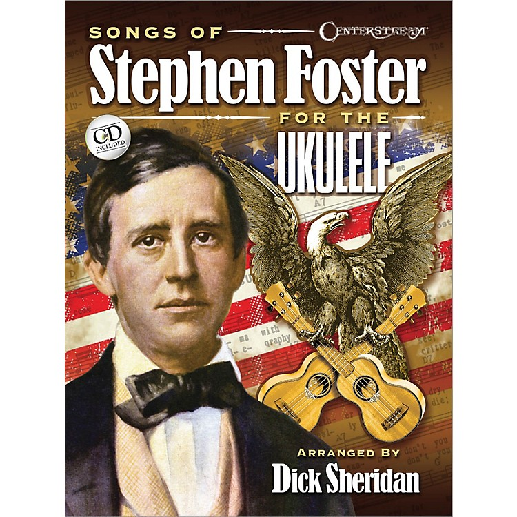Centerstream PublishingSongs of Stephen Foster for the Ukulele Fretted Series Softcover with CD