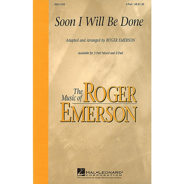 Hal Leonard Soon I Will Be Done 2-Part arranged by Roger Emerson