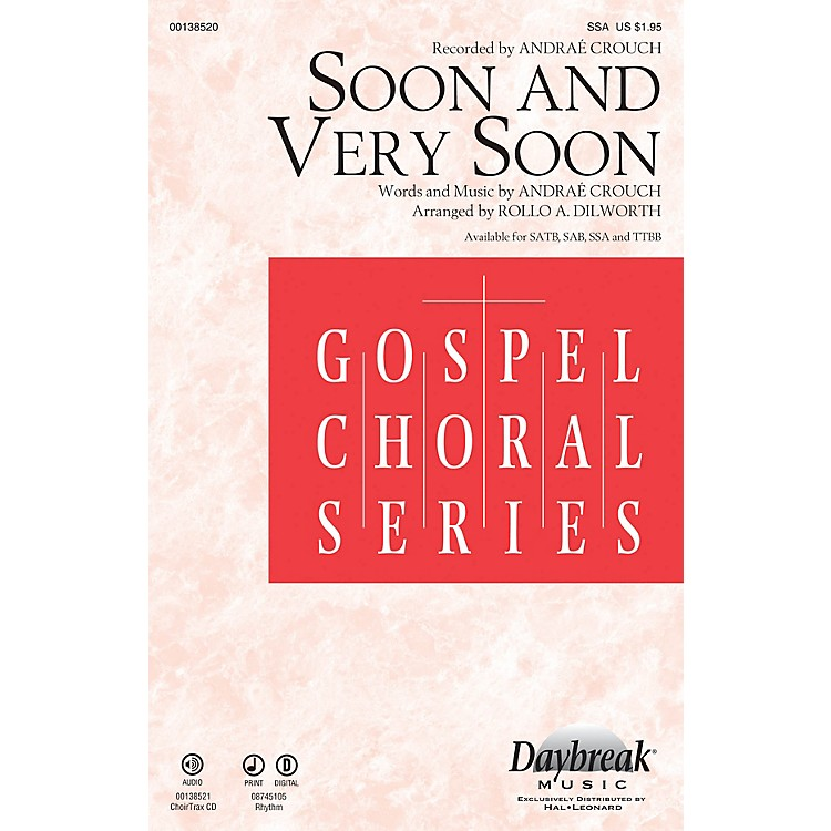 Daybreak MusicSoon and Very Soon CHOIRTRAX CD by Andraé Crouch Arranged by Rollo Dilworth