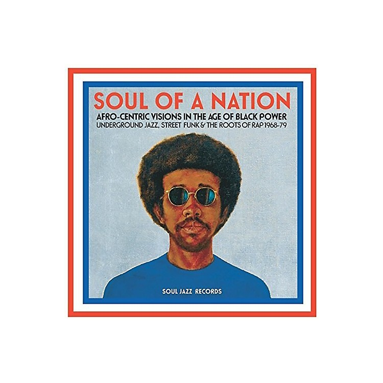 AllianceSoul Jazz Records Presents - Soul Of A Nation: Afro-centric Visions In The Age