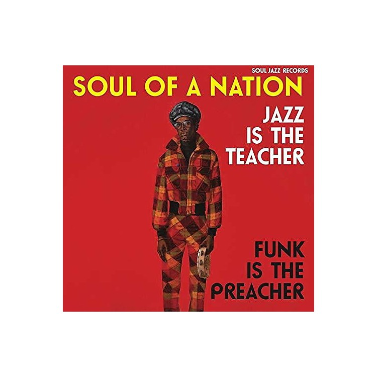 AllianceSoul Jazz Records Presents - Soul of a Nation: Jazz Is the Teacher Funk Is the