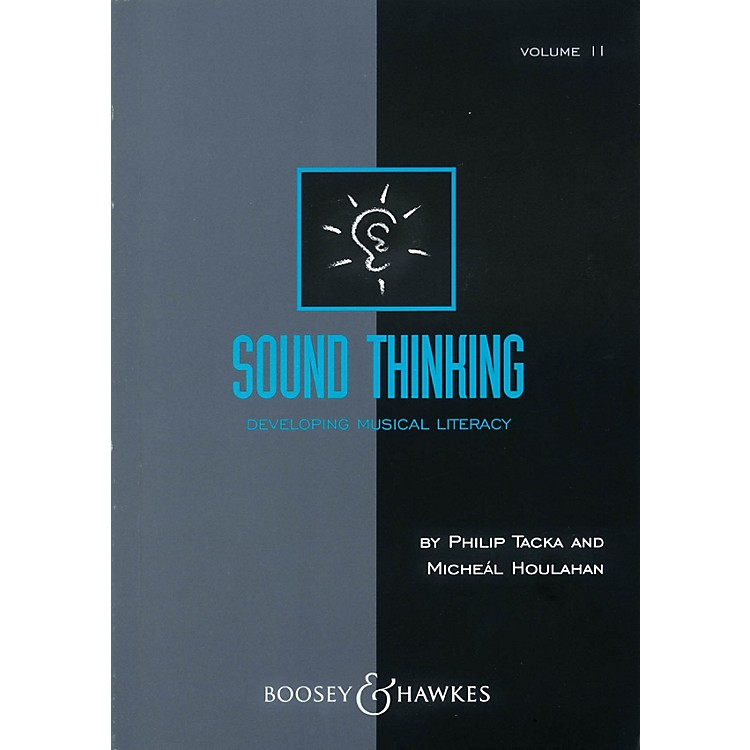 Boosey and HawkesSound Thinking - Volume II (Developing Musical Literacy) Composed by Micheál Houlahan