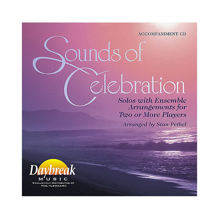 Daybreak MusicSounds of Celebration (Solos with Ensemble Arrangements for Two or More Players) CD ACCOMP