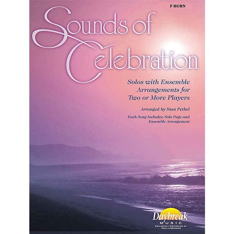 Daybreak MusicSounds of Celebration (Solos with Ensemble Arrangements for Two or More Players) Horn