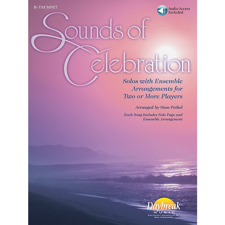 Daybreak MusicSounds of Celebration (Solos with Ensemble Arrangements for Two or More Players) Trumpet