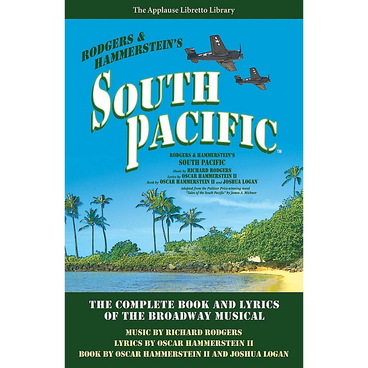 Applause BooksSouth Pacific Applause Libretto Library Series Softcover Written by Oscar Hammerstein II
