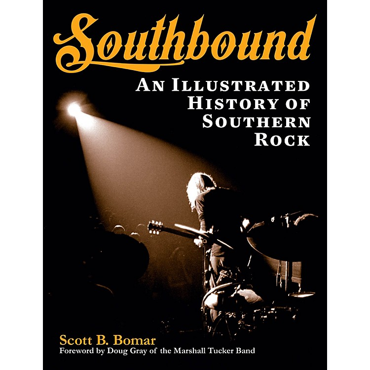 Backbeat BooksSouthbound (An Illustrated History of Southern Rock) Book Series Softcover Written by Scott B. Bomar