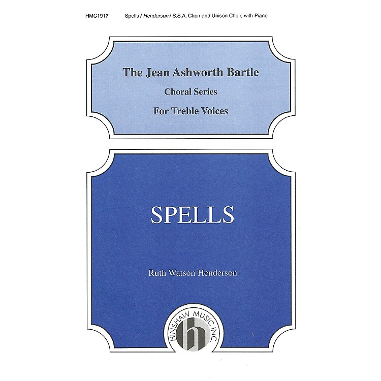 Hinshaw MusicSpells SSA composed by Ruth Watson Henderson