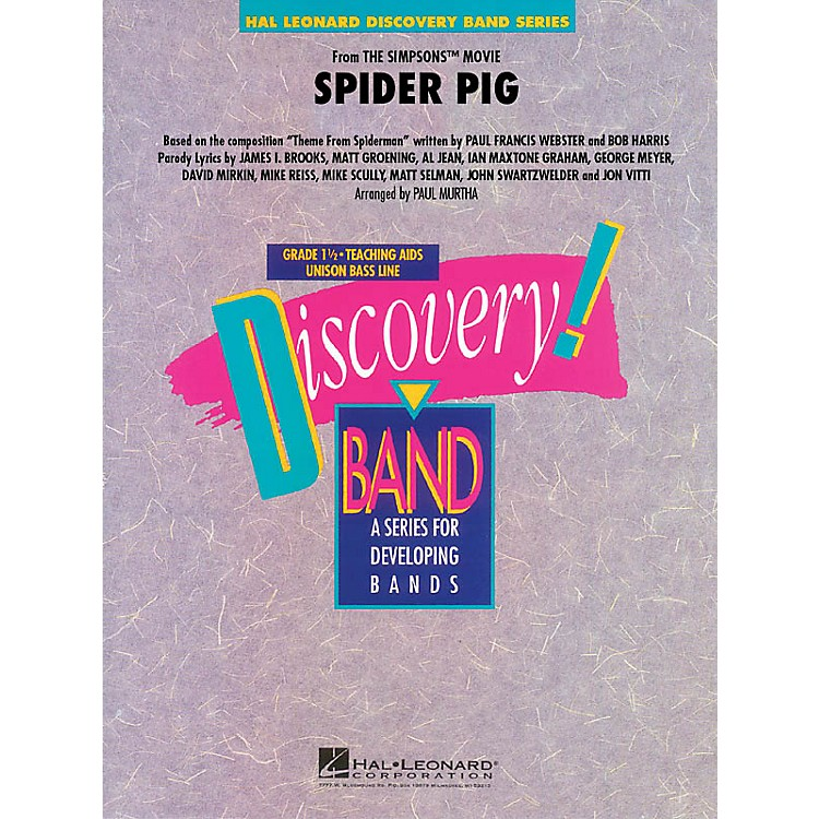 Hal LeonardSpider Pig (from The Simpsons Movie) Concert Band Level 1.5 Arranged by Paul Murtha