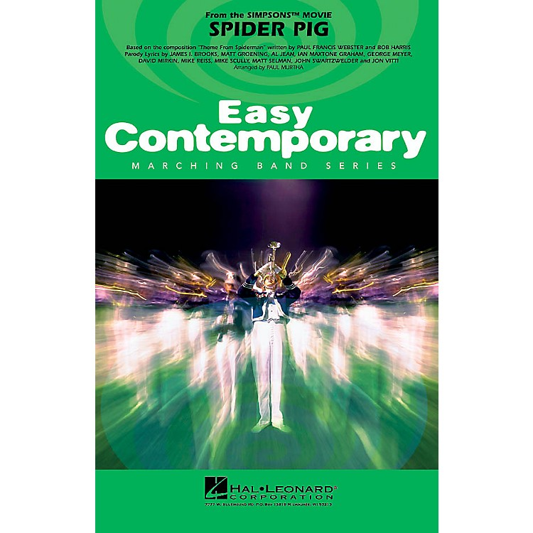 Hal LeonardSpider Pig (from The Simpsons Movie) Marching Band Level 2-3 Arranged by Paul Murtha