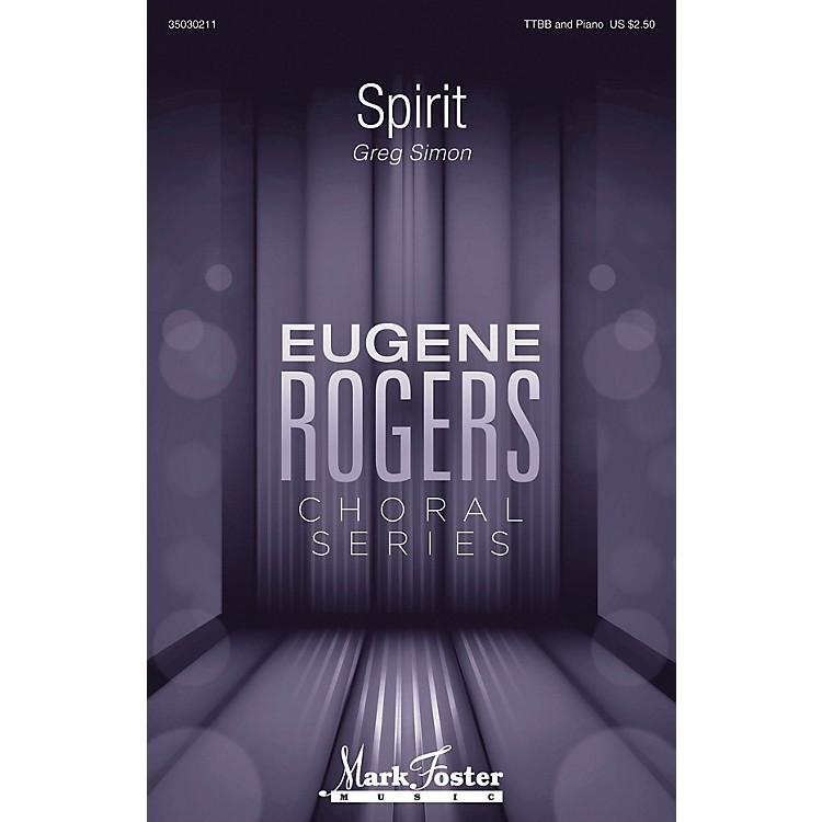 Mark FosterSpirit (Eugene Rogers Choral Series) TTBB composed by Greg Simon