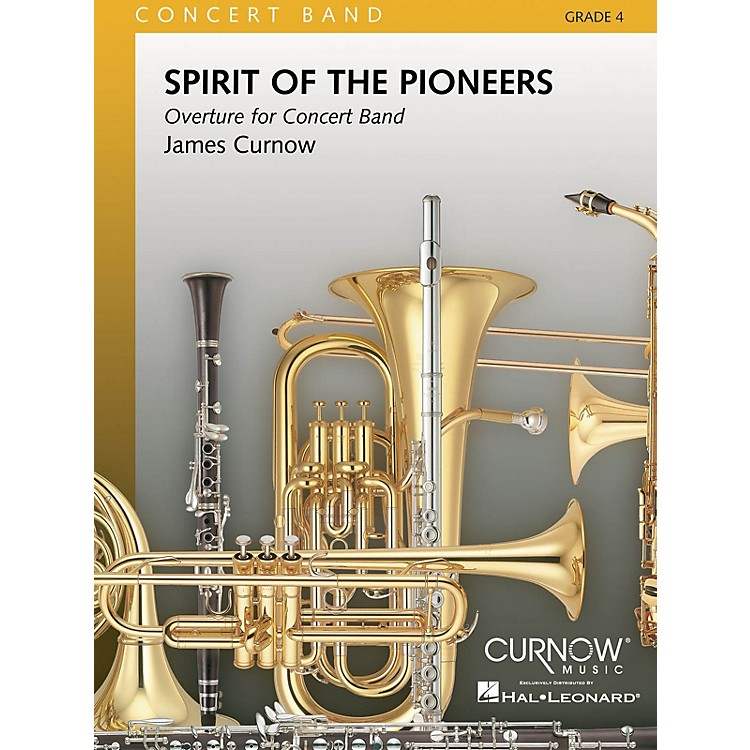 Curnow MusicSpirit of the Pioneers (Grade 4 - Score Only) Concert Band Level 4 Composed by James Curnow