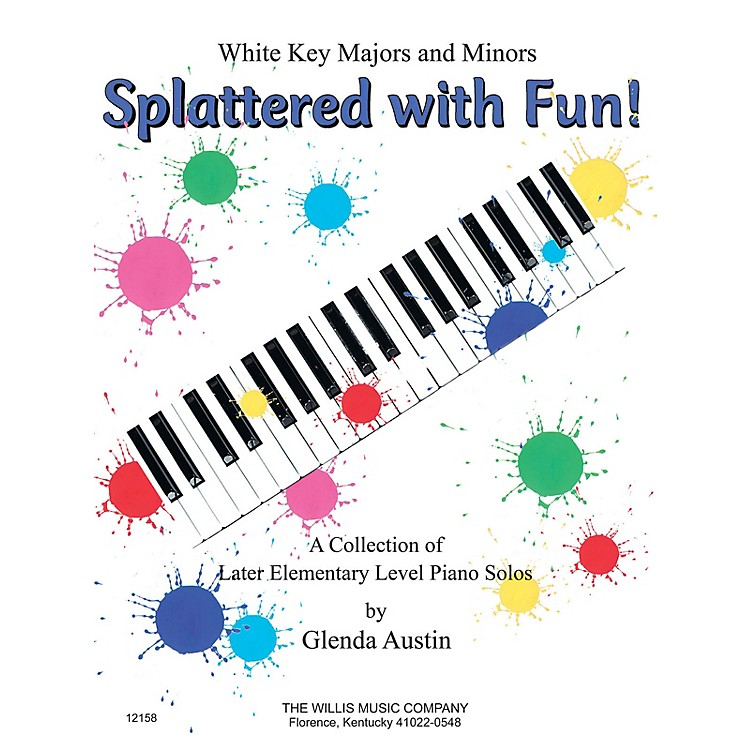 Willis MusicSplattered with Fun! (A Collection of Later Elem Level Piano Solos) Willis Series by Glenda Austin