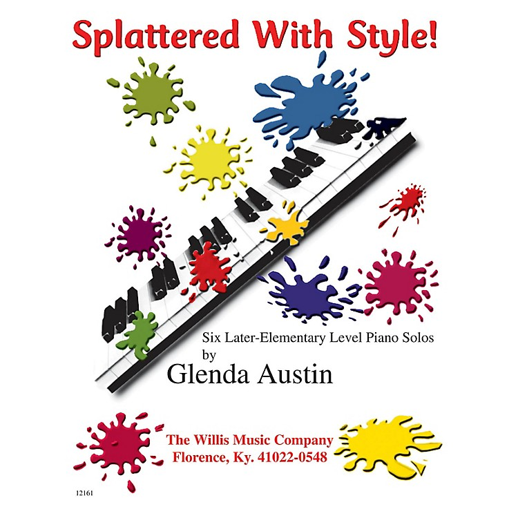 Willis Music Splattered with Style! Willis Series by Glenda Austin (Level Late Elem)