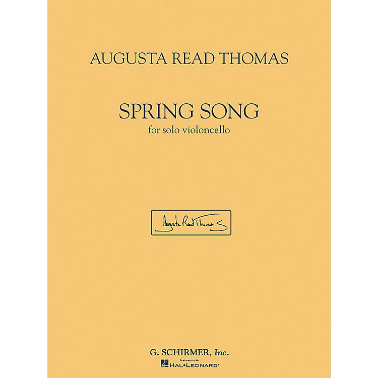 G. SchirmerSpring Song (for Solo Violoncello) String Series Composed by Augusta Read Thomas