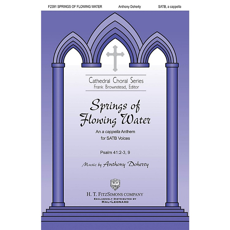 H.T. FitzSimons CompanySprings of Flowing Water SATB a cappella composed by Anthony Doherty