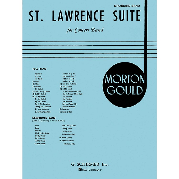 G. SchirmerSt. Lawrence Suite (Score and Parts) Concert Band Level 4-5 Composed by Morton Gould