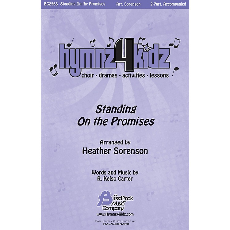 Fred Bock MusicStanding on the Promises (Hymnz 4 Kidz Series) 2-Part arranged by Heather Sorenson