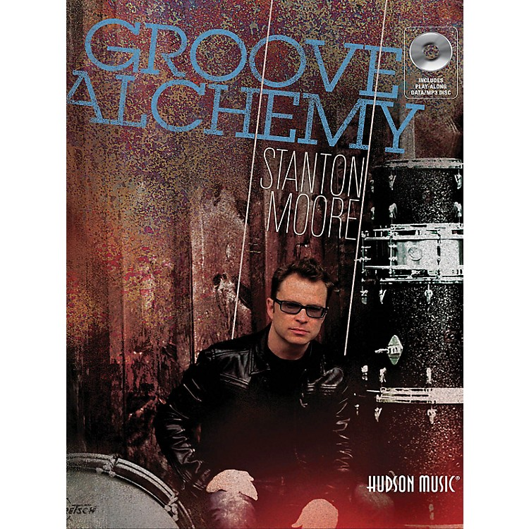 Hudson MusicStanton Moore Groove Alchemy Book/CD