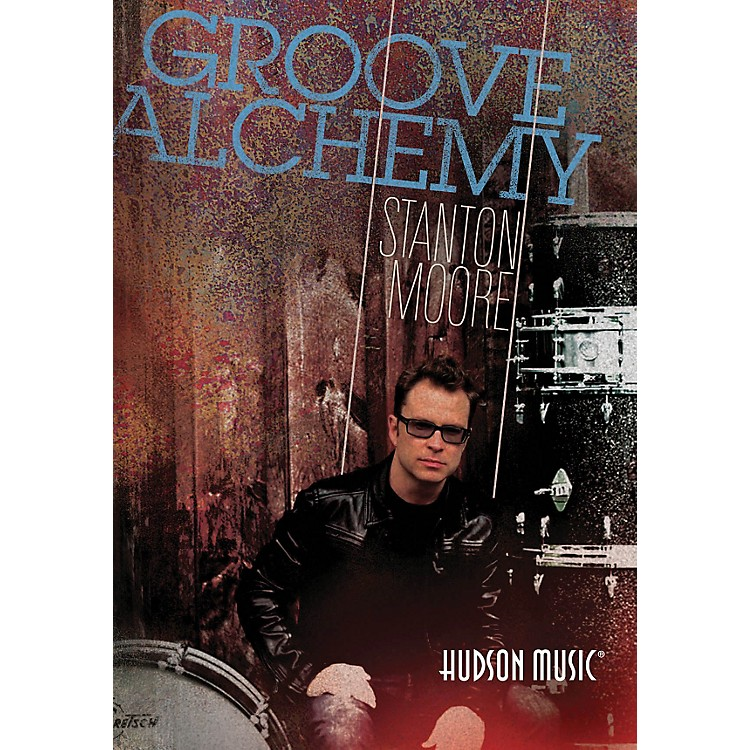 Hudson MusicStanton Moore Groove Alchemy Drum DVD