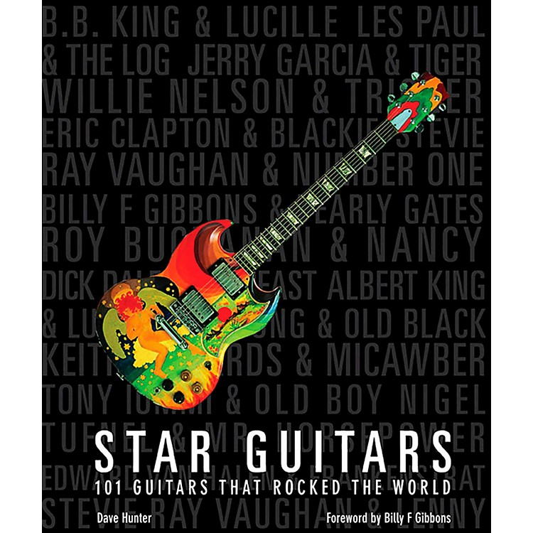 Hal LeonardStar Guitars - 101 Guitars that Rocked the World