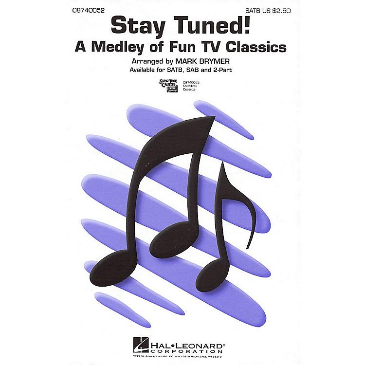 Hal LeonardStay Tuned! (Medley) SATB arranged by Mark Brymer