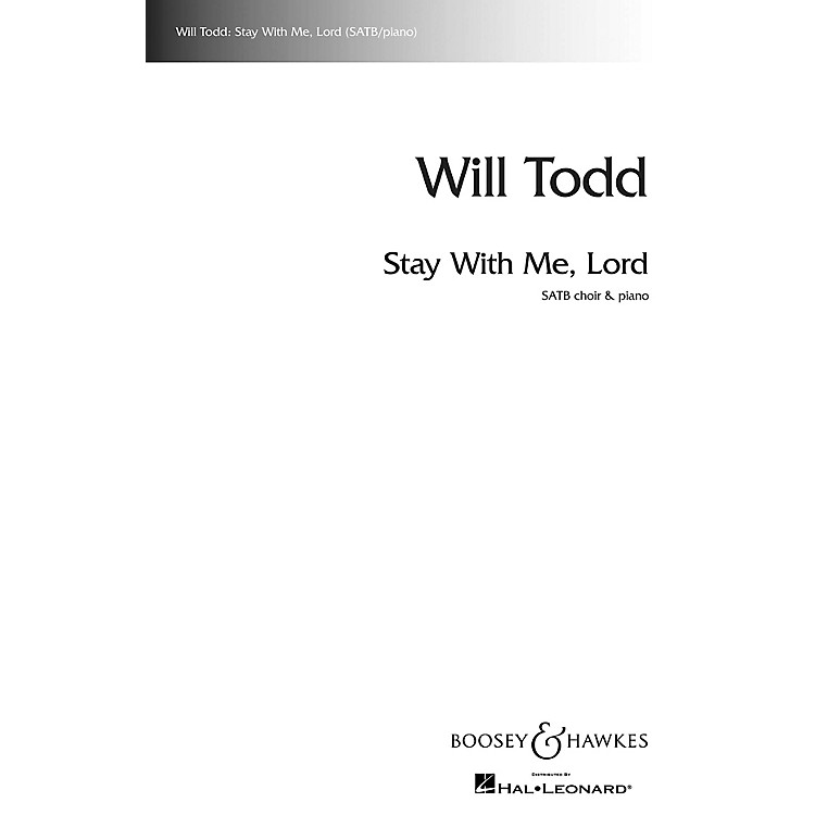 Boosey and HawkesStay with Me, Lord SATB composed by Will Todd