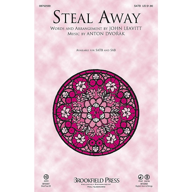 Brookfield Steal Away SATB arranged by John Leavitt