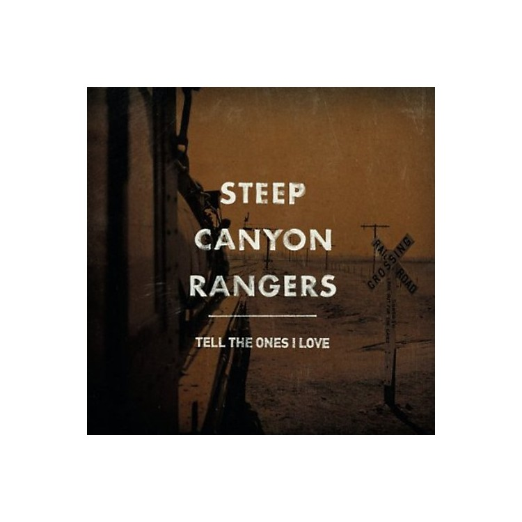Alliance Steep Canyon Rangers - Tell the Ones I Love