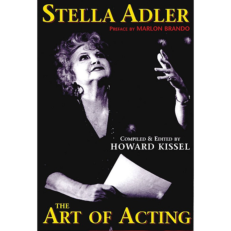 Applause Books Stella Adler - The Art of Acting Applause Books Series Hardcover Written by Howard Kissel