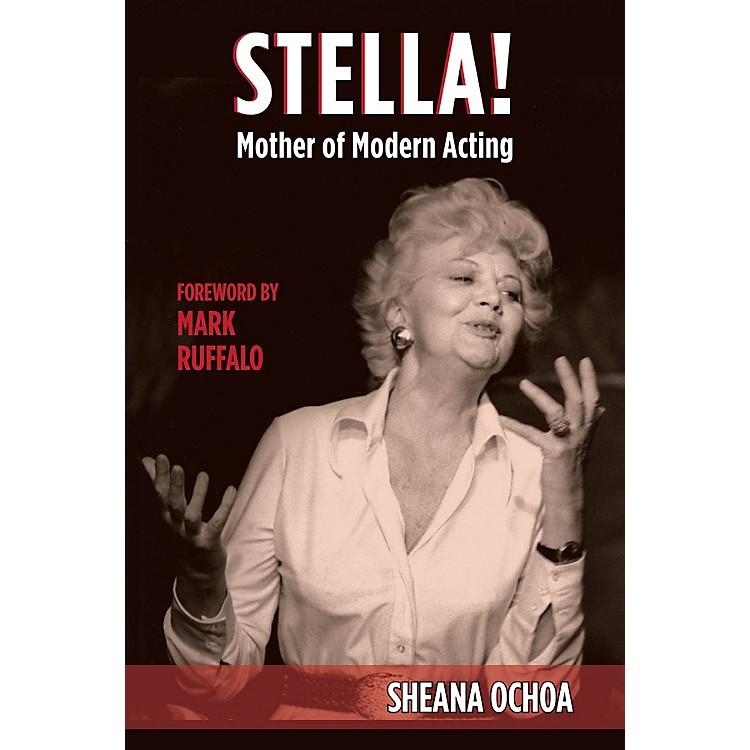 Applause BooksStella! Mother of Modern Acting Applause Books Series Hardcover Written by Sheana Ochoa