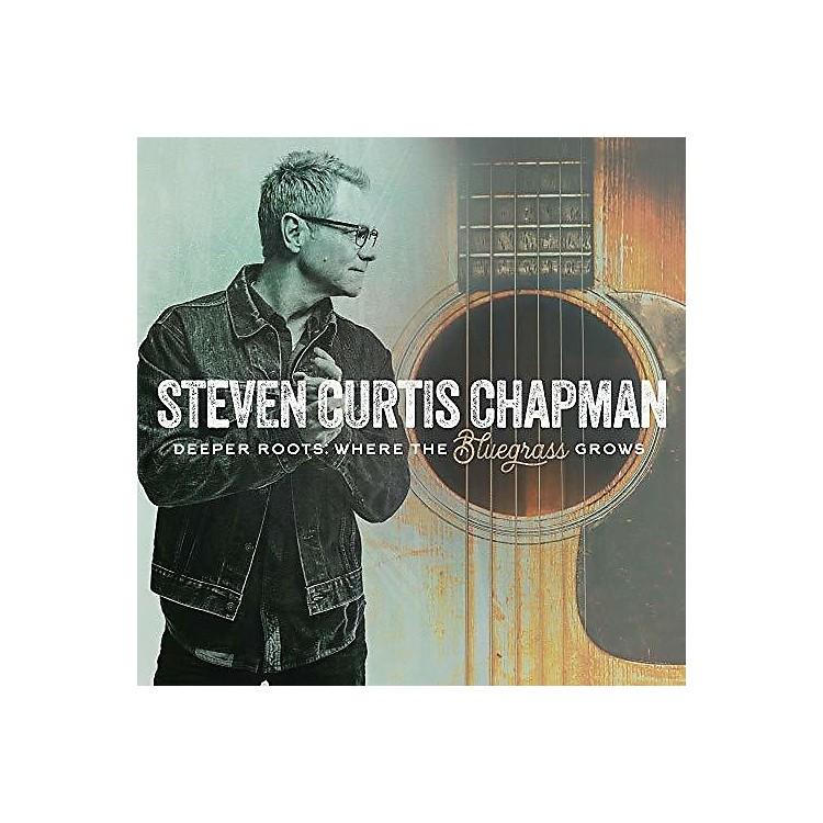AllianceSteven Curtis Chapman - Deeper Roots: Where The Bluegrass Grows