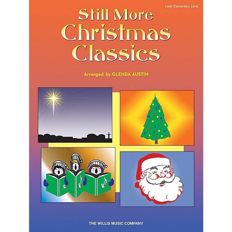 Willis MusicStill More Christmas Classics (Later Elem Level) Willis Series Book