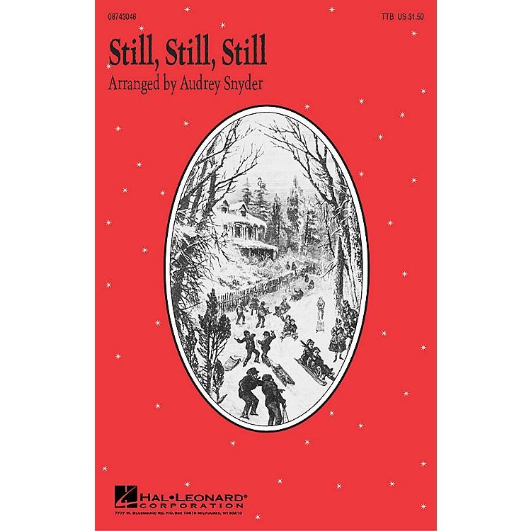 Hal LeonardStill, Still, Still (TTB) TTB arranged by Audrey Snyder