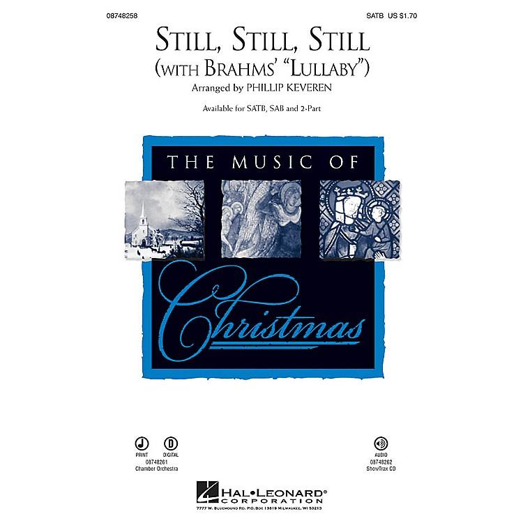 Hal LeonardStill, Still, Still (with Brahms' Lullaby) SAB Arranged by Phillip Keveren