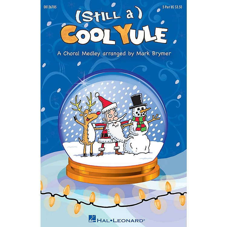 Hal Leonard (Still a) Cool Yule 2-Part arranged by Mark Brymer