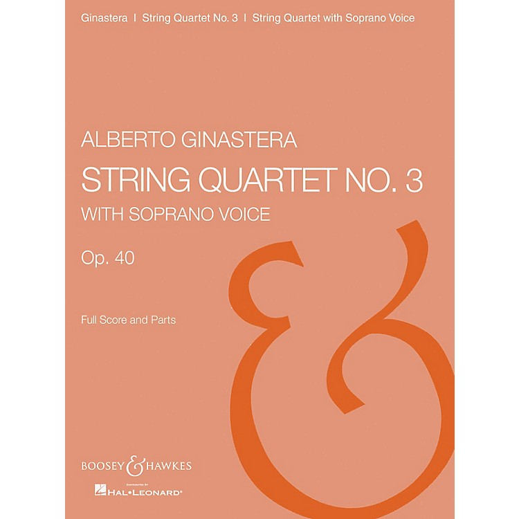 Boosey and Hawkes String Quartet No. 3, Op. 40 Boosey & Hawkes Chamber Music Series Composed by Alberto E. Ginastera
