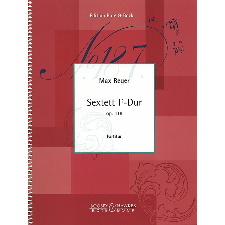 Bote & BockString Sextet in F Major, Op. 118 (Score) Boosey & Hawkes Chamber Music Series Composed by Max Reger