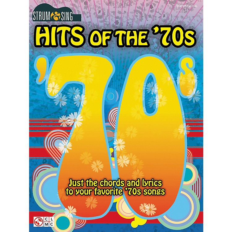 Cherry LaneStrum & Sing Hits Of The '70s Easy Guitar Chord Songbook