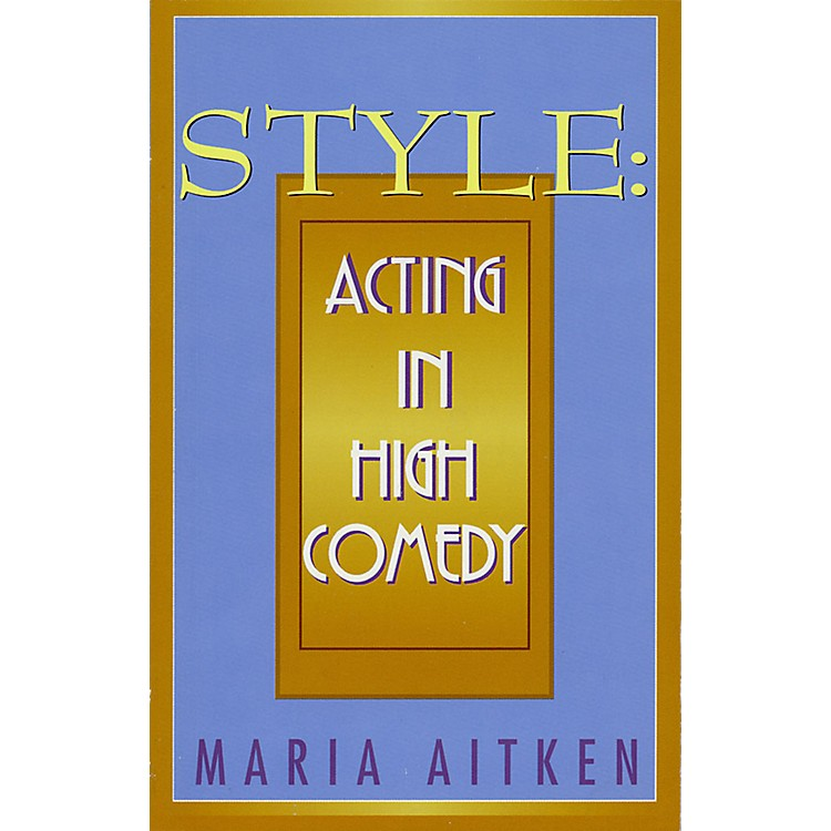 Applause BooksStyle (Acting in High Comedy) Applause Books Series Softcover